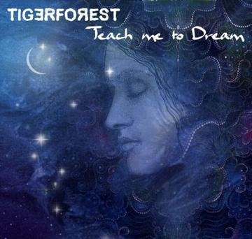 Teach me to Dream, by Tigerforest on OurStage