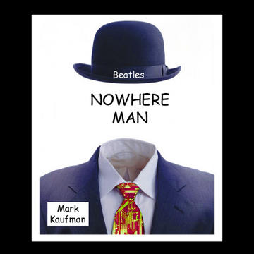 Nowhere Man, by Mark Kaufman on OurStage