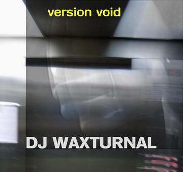 version void, by DJ WAXTURNAL on OurStage