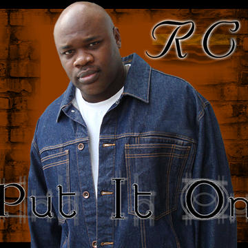 Put It On, by RC  on OurStage