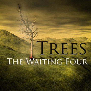 Trees (Demo), by The Waiting Four on OurStage