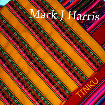 Tinku, by Mark J Harris on OurStage