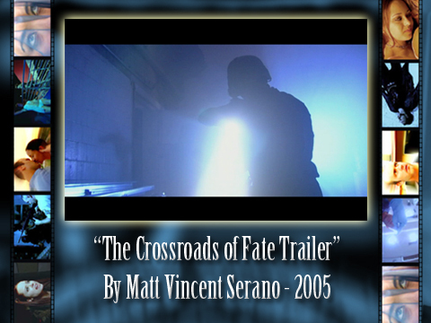 The Crossroads of Fate Trailer, by Matt Vincent Serano on OurStage