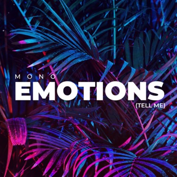 Emotions (Tell Me), by Mono on OurStage