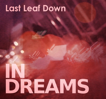 In Dreams, by Last Leaf Down on OurStage