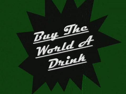 Buy The World A Drink, by GBU on OurStage