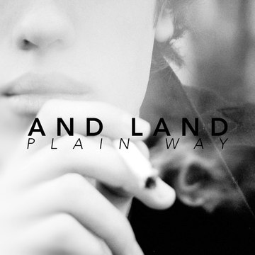 Plain Way, by And Land on OurStage