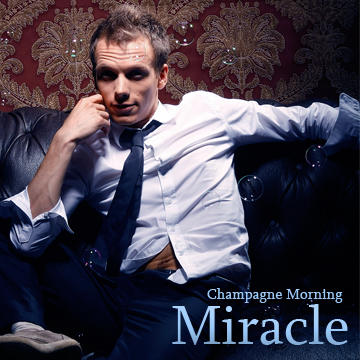Miracle, by Champagne Morning on OurStage