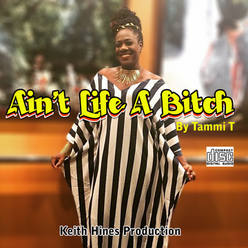AIN'T LIFE A BITCH, by TAMMI T on OurStage