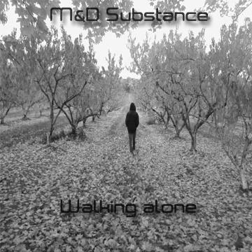 Walking alone, by M&D Substance on OurStage