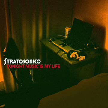 Tonight music is my life, by Stratosonico on OurStage