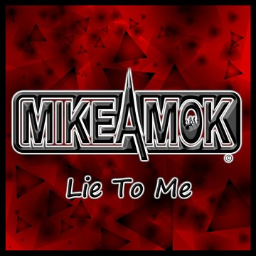 Lie To Me, by MikeAmok on OurStage