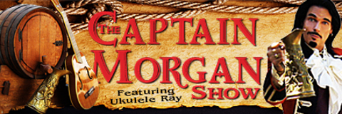 The Captain Morgan Show with Ukulele Ray, by Ukulele Ray on OurStage