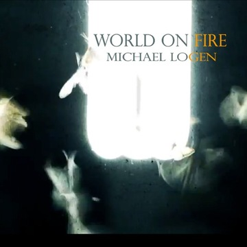 World On Fire, by Michael Logen on OurStage