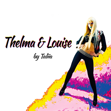 Thelma & Louise, by Taliia on OurStage