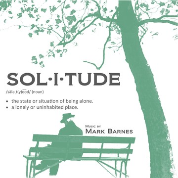 Solitude, by MarkBarnesMusic on OurStage
