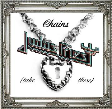 Chains (take these) Judas Priest, by Louise Marie on OurStage