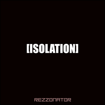 Isolation, by Rezzonator on OurStage
