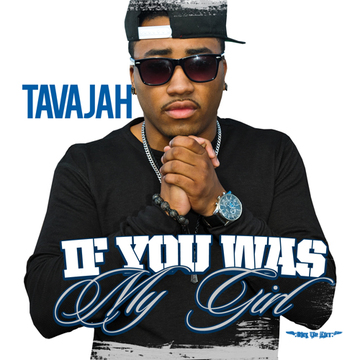 If you was my girl, by Tavajah on OurStage
