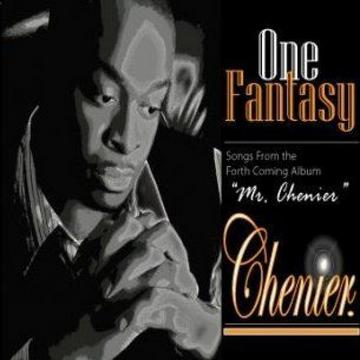One Fantasy, by Mr. Chenier on OurStage