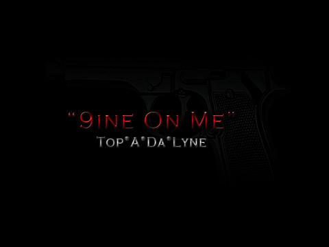 Nine On Me, by TopaDalyne on OurStage