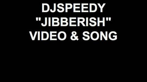 jibberish, by djspeedy on OurStage
