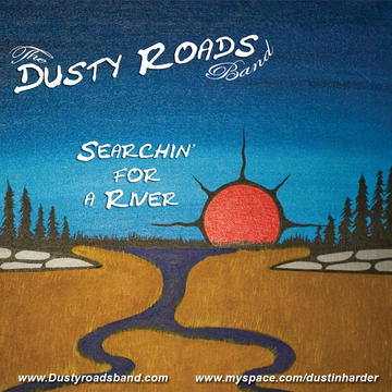 Searchin' For a River, by The Dusty Roads Band on OurStage