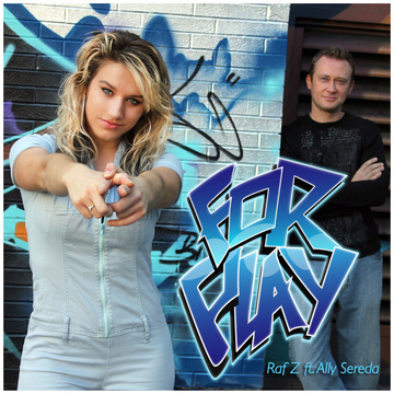 For Play, by Raf Z feat. Ally Sereeda on OurStage