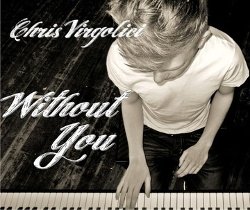 Without You, by Chris Virgolici on OurStage