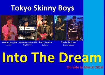 Into the Dream, by Tokyo Skinny Boys on OurStage