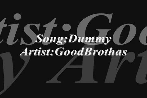 Dummy, by GoodBrothas on OurStage