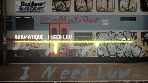 I Need Luv, by DraMatiQue on OurStage
