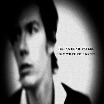 """Say What You Want"" by Julian Shah-Tayler, by Julian Shah-Tayler on OurStage"