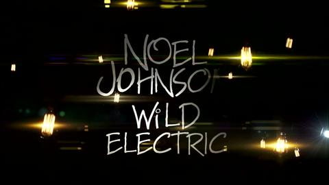 Wild Electric, by Noel Johnson on OurStage