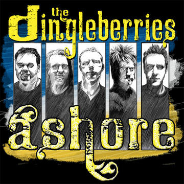 Ashore, by The Dingleberries on OurStage