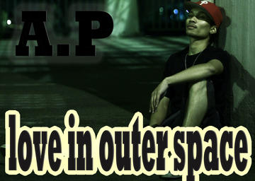Love in Outer Space, by AP on OurStage