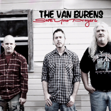 Save Your Prayers, by The Van Burens on OurStage