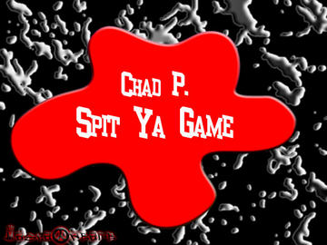 Spit Ya Game, by Chad P. on OurStage
