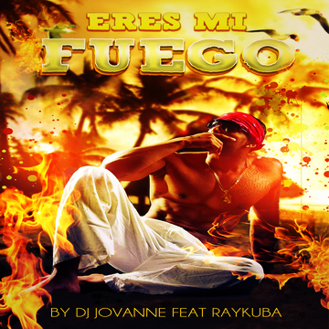 """Eres mi fuego"" (DJ JovaNNe feat. Raykuba), by JOVANNE on OurStage"