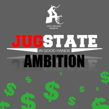 Ambition , by JugState on OurStage