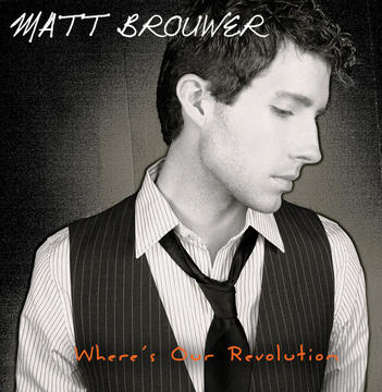 Where's Our Revolution?, by Matt Brouwer on OurStage