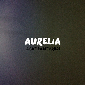 Aurelia, by Light.Sweet.Crude on OurStage