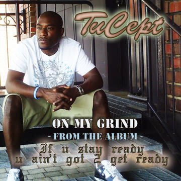 ON MY GRIND, by TUCEPT on OurStage