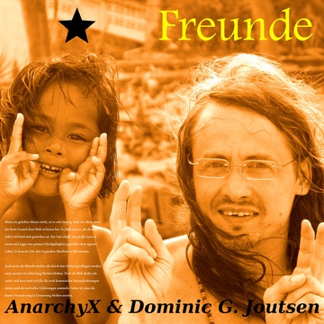Freunde, by AnarchyX & Dominic G. Joutsen on OurStage