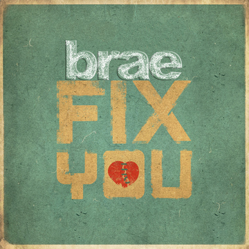 Fix You, by brae on OurStage