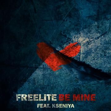 Be Mine (feat. Kseniya), by Freelite on OurStage
