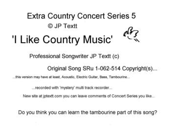 I Like Country Music, SRu1-062-514 ©JP Textt Extra Country Concert Series5, by JP Textt © on OurStage