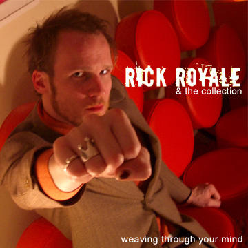 weaving through your mind, by Rick Royale & the Collection on OurStage