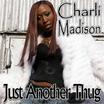 Just another thug Exclusive, by Charli Madison on OurStage