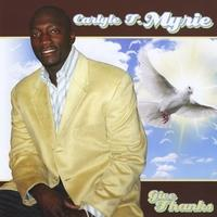 Give Thanks, by Carlyle Myrie & Chosen To Minister on OurStage